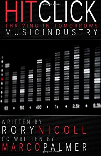 9781477589380: Hit Click: Thriving In Tomorrow's Music Industry