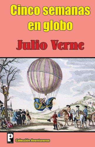 9781477592038: Cinco semanas en globo (Spanish Edition)