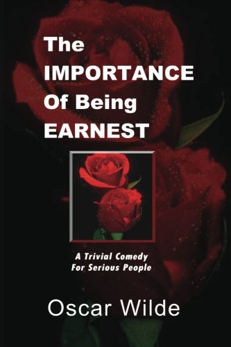 The Importance Of Being Earnest: Wilde, Oscar
