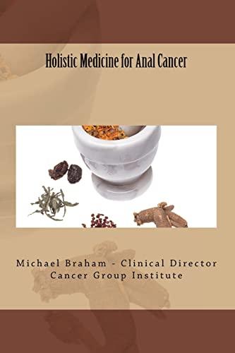 9781477592618: Holistic Medicine for Anal Cancer