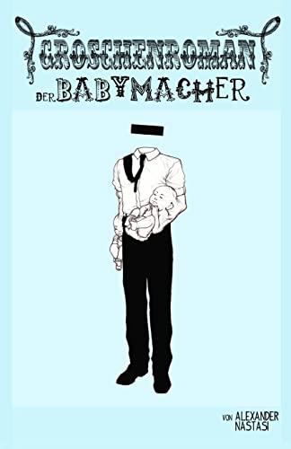 9781477598184: Der Babymacher: Heidelberger Groschenromane: Volume 1