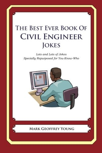 9781477598993: The Best Ever Book of Civil Engineer Jokes: Lots and Lots of Jokes Specially Repurposed for You-Know-Who