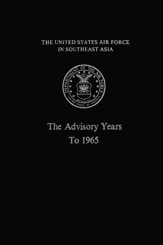 The United States Air Force in South East Asia: The Advisory Years to 1965 (1477599118) by Martin Blumenson; Robert F Futrell