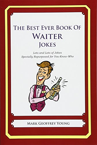 9781477599402: The Best Ever Book of Waiter Jokes: Lots and Lots of Jokes Specially Repurposed for You-Know-Who