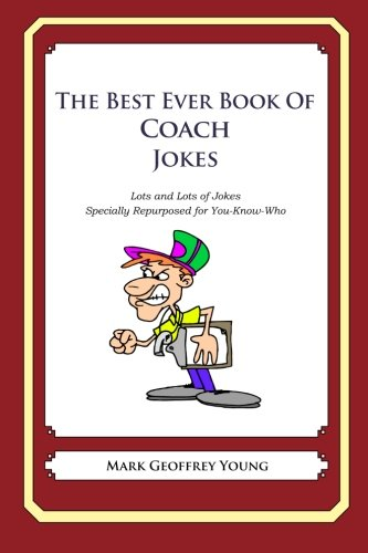 9781477599419: The Best Ever Book of Coach Jokes: Lots and Lots of Jokes Specially Repurposed for You-Know-Who