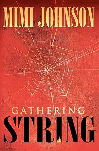 Gathering String: Mimi Johnson
