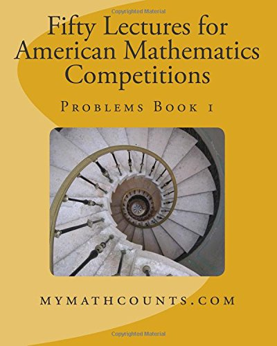 9781477600160: Fifty Lectures for American Mathematics Competitions Problems Book 1