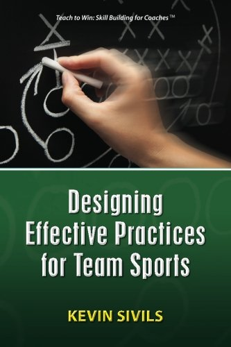 9781477600276: Designing Effective Practices for Team Sports