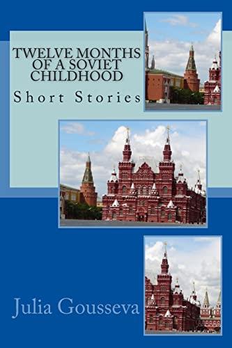 9781477600474: Twelve Months of a Soviet Childhood: Short Stories