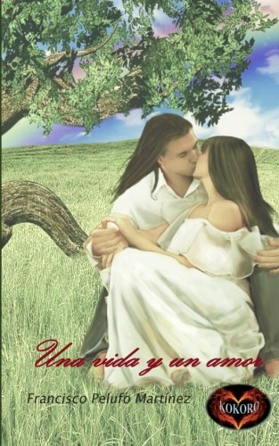 9781477601792: Una vida y un amor (Spanish Edition)