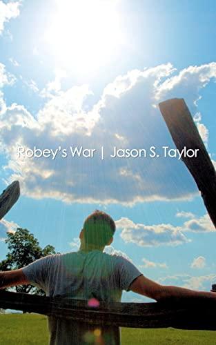 Robey's War: Jason S. Taylor