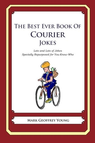 9781477602171: The Best Ever Book of Courier Jokes: Lots and Lots of Jokes Specially Repurposed for You-Know-Who