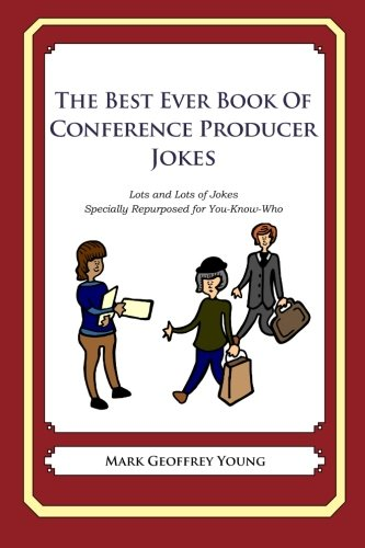 9781477602225: The Best Ever Book of Conference Producer: Lots and Lots of Jokes Specially Repurposed for You-Know-Who