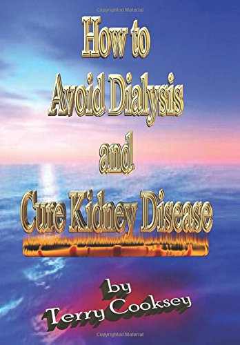 9781477602263: How to Avoid Dialysis and Cure Kidney Disease