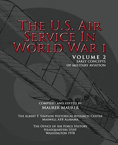 9781477602744: The U.S. Air Service in World War I - Volume II