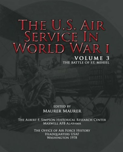 9781477602799: The U.S. Air Service in World War I - Volume 3: The Battle of St. Mihiel
