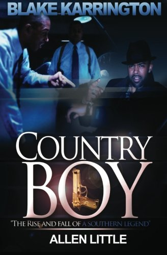 Country Boy: The Rise and Fall of a Southern legend (Country Boys) (9781477603420) by Karrington, Blake; Little, Allen