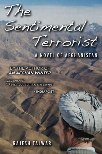 The Sentimental Terrorist: A Novel of Afghanistan: Talwar, Mr Rajesh