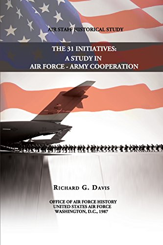 9781477605103: The 31 Initiatives: A Study in Air Force - Army Cooperation