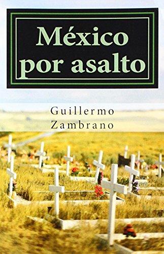 9781477607336: México por asalto (Spanish Edition)