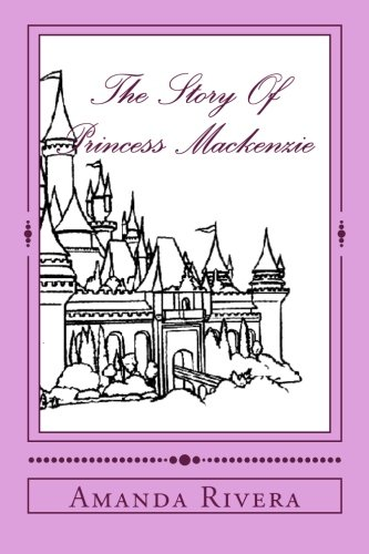 9781477607909: The Story Of Princess Mackenzie