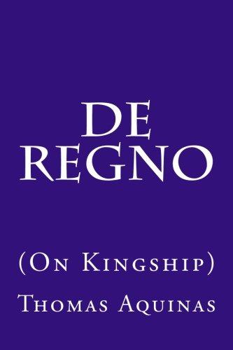 De Regno (On Kingship): Thomas Aquinas