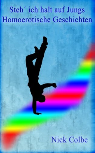 9781477608890: Steh ich halt auf Jungs: homoerotische Geschichten