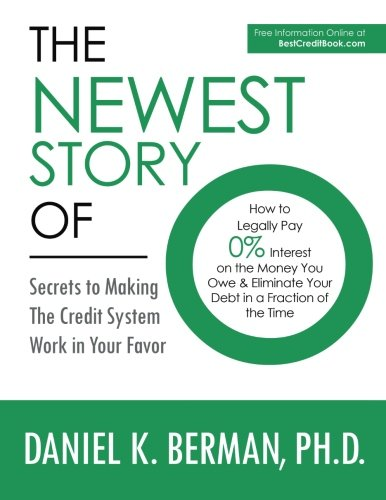 9781477609330: The Newest Story of O: How to Legally Pay 0% Interest on the Money You Owe & Eliminate Your Debt in a Fraction of the Time -- Secrets to Making the Credit System Work in Your Favor