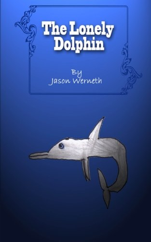9781477609828: The Lonely Dolphin