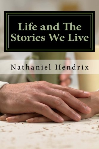 9781477610329: Life and the Stories We Live: Life and the Stories we live, Old Flames, and True Love