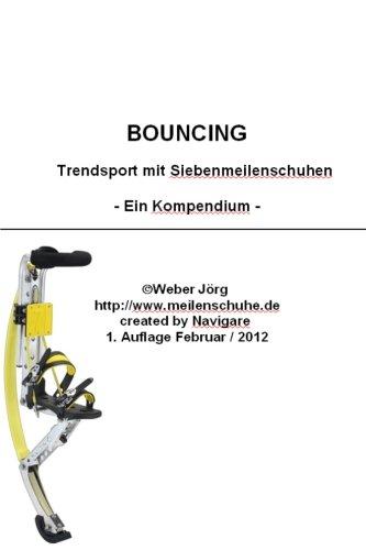 9781477611241: Bouncing - Trendsport mit 7meilenstiefeln, Poweriser, Powerizer, Springstiefel: (7Meilenstiefel, Poweriser, Poweriszer) (German Edition)
