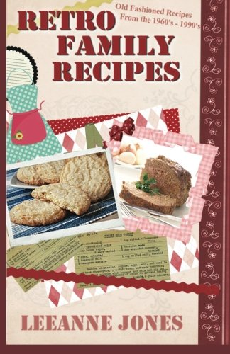 9781477612040: Retro Recipes - Old Fashioned Recipes from the 1960's - 1990's: Volume 1