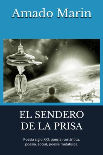 9781477612132: El Sendero de la Prisa: Poesía siglo XXI, poesía romántica, poesía, social, poesía metafísica. (Spanish Edition)