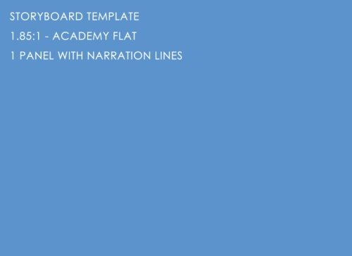 9781477613061: Storyboard Template: 1.85:1 - Academy Flat - 1 Panel With Narration Lines: The Industry Standard for Storyboard Sketchbooks