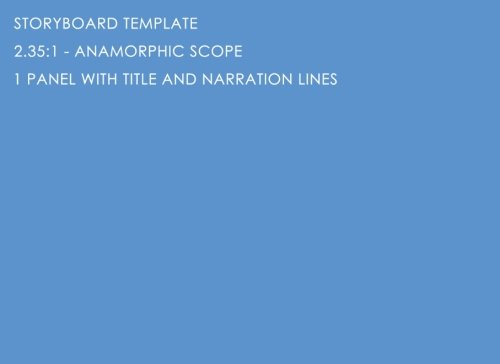 9781477613139: Storyboard Template: 2.35:1 - Anamorphic Scope - 1 Panel With Title And Narration Lines: The Industry Standard for Storyboard Sketchbooks