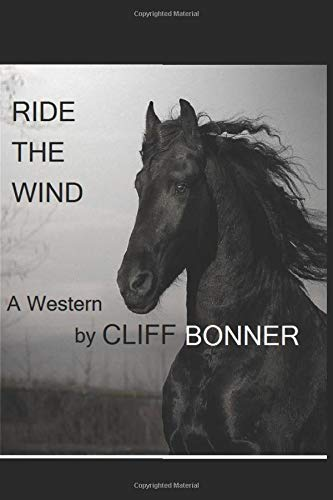 Ride The Wind: Bonner, Cliff