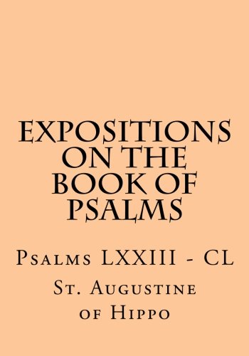 9781477615393: Expositions on the Book of Psalms: Psalms LXXIII - CL