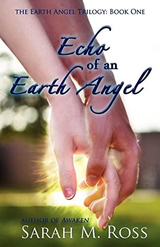 9781477615713: Echo of an Earth Angel: Earth Angel Trilogy: Book One: Volume 1