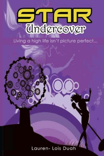 Star Undercover: Living a High Life Isn't: Duah, Lauren- Lois