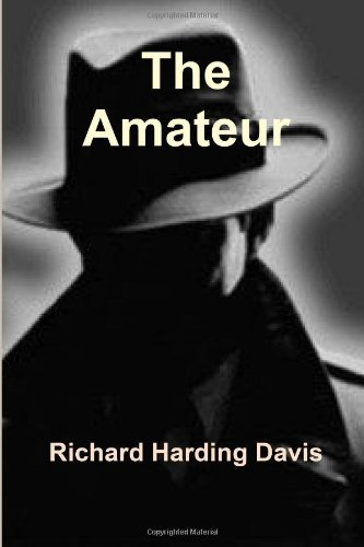 The Amateur: Davis, Richard Harding