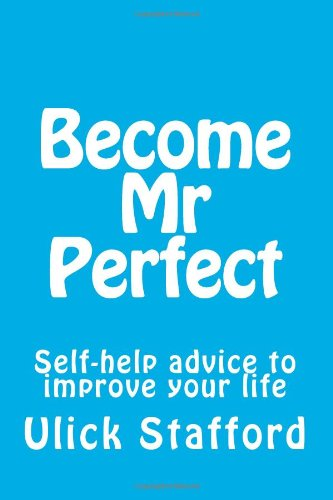 9781477616352: Become Mr Perfect: Self-help advice to improve your life