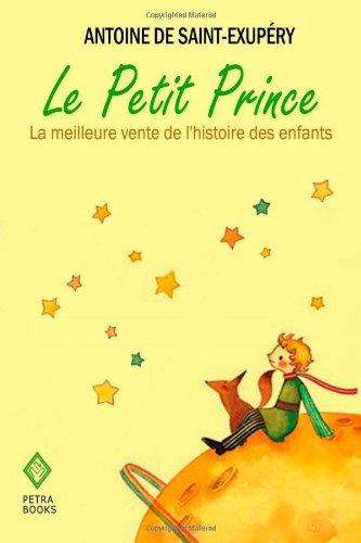 9781477616567: Le Petit Prince: La meilleure vente de l'histoire des enfants (illustre)