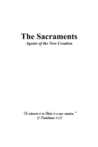 9781477617908: The Sacraments: Agents of the New Creation