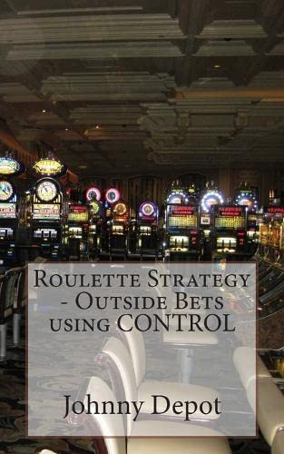 Roulette Strategy - Outside Bets Using Control: Depot, Johnny