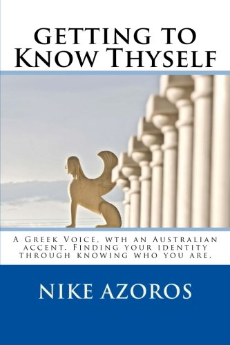 9781477622926: getting to Know Thyself: When you know where you belong, you belong anywhere.