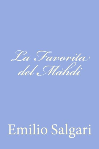 9781477625361: La Favorita del Mahdi (Italian Edition)