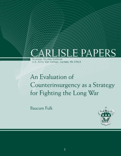 9781477626375: An Evaluation of Counterinsurgency as a Strategy for Fighting the Long War