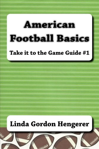 9781477627471: American Football Basics: Take it to the Game Guide #1