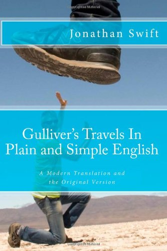 9781477628751: Gulliver's Travels In Plain and Simple English: A Modern Translation and the Original Version