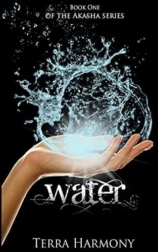 Water, Book One of the Akasha Series: Terra Harmony